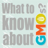 What To Know About GMOs